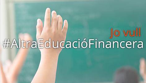 jo vull altra educacio financera- cartel