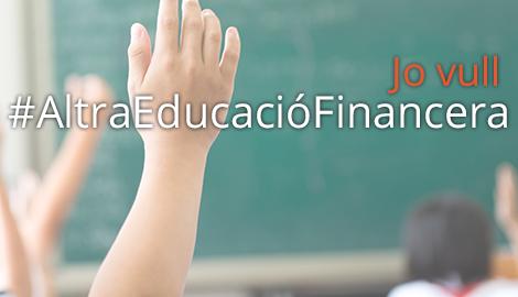 Jo vull #AltraEducacioFinancera